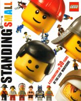 Dorsling Kindersely Standing Small: A Celebration of 30 Years of the LEGO Minifigure 2009 cover
