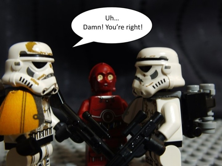"""Sandtrooper squad leader says: """"Uh... Damn! You're right!"""""""