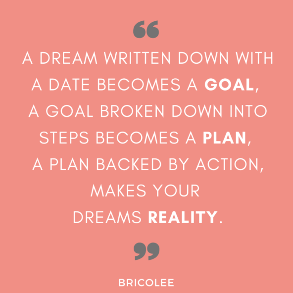 A dream, A plan, A goal