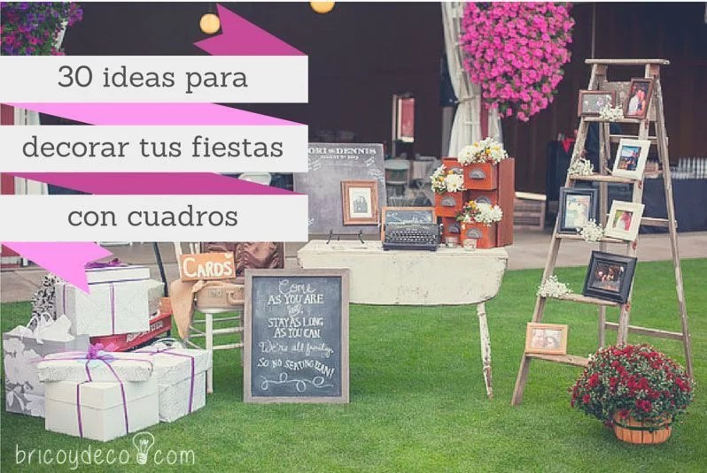 30 ideas para decorar fiestas DIY con cuadros y portaretratos
