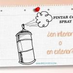 pintar con spray en interior o en exterior, ventajas e inconvenientes