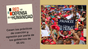 Rechazo a la renovación del decreto mediante el cual el gobierno EE.UU aplica medidas coercitivas contra el pueblo de Venezuela