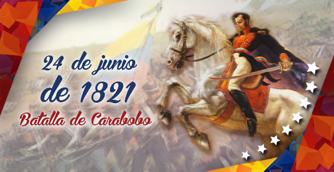 200 años de la batalla de Carabobo: Una batalla que decidirá la Independencia de un Pueblo
