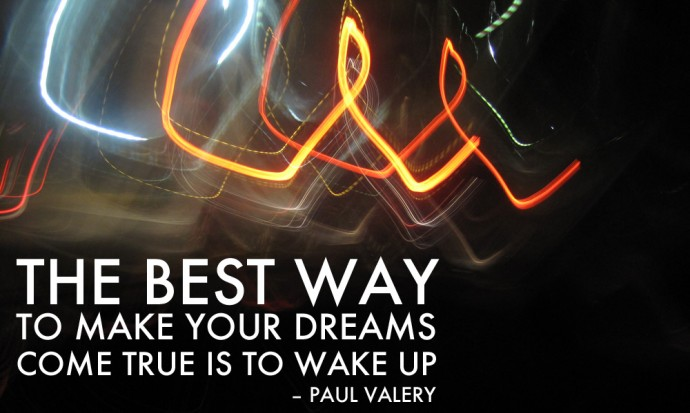 The best way to make your dreams come true is to wake up, travel quote