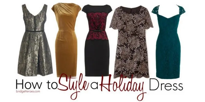 930ed49ab62cf Exquisite Holiday Dresses and How to Style Them - Bridgette Raes ...