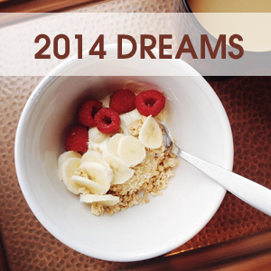2014 Dreams, New Years Resolutions
