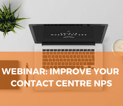 Webinar: Improve Your Contact Centre Net Promoter Score