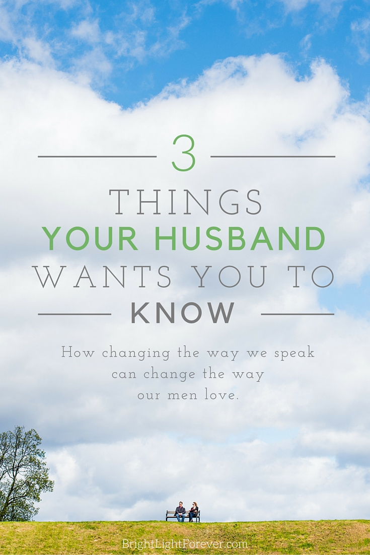 3 things your husband wants you to know. Great insights!