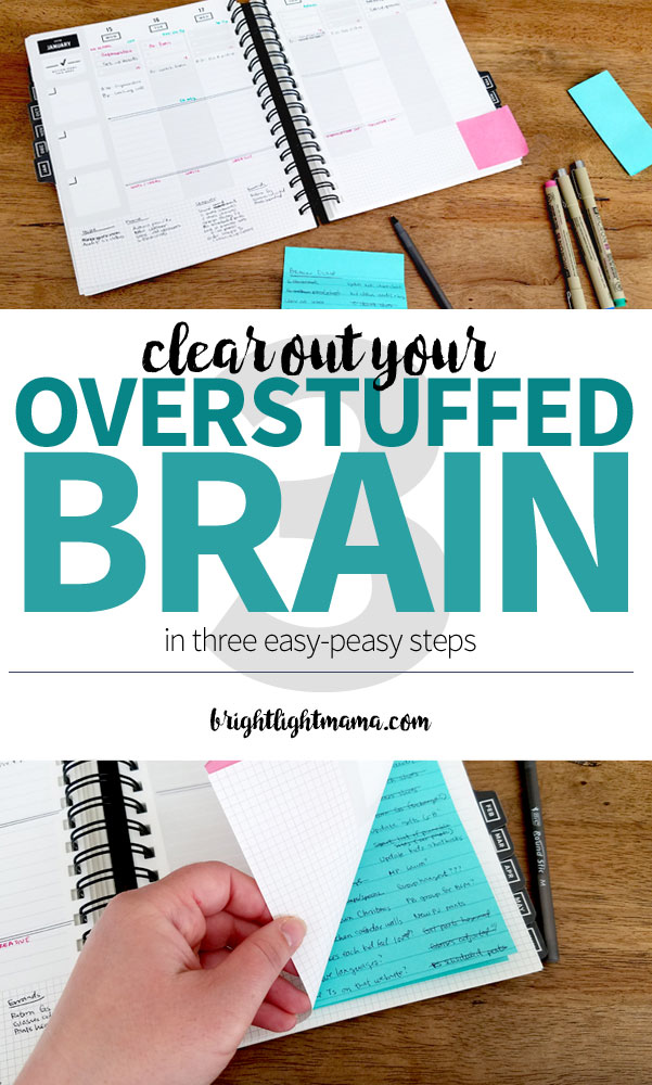 Brain too busy? To-do's overwhelming you? Clear out your overstuffed brain with these three easy steps. #productivity #organizedmind