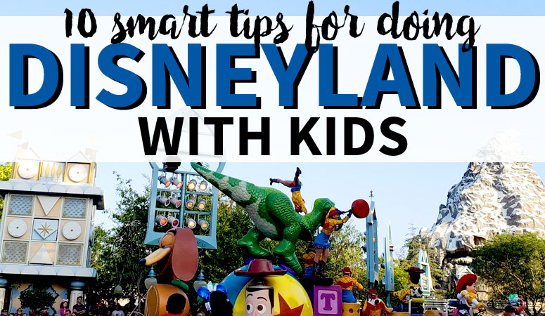 Pixar parade with text 10 smart tips for doing Disneyland with kids.