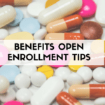 Benefits Open Enrollment Tips