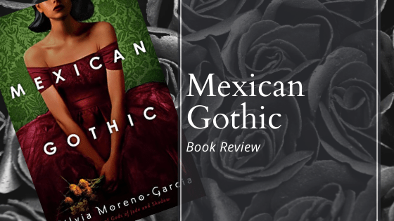 Blog Header for Mexican Gothic Book Review
