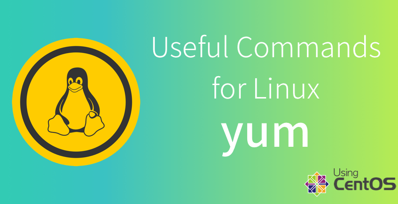 Useful Commands For Linux-yum