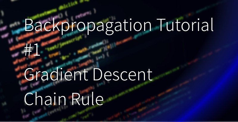 Backpropagation Tutorial Gradient Descent, Chain Rule