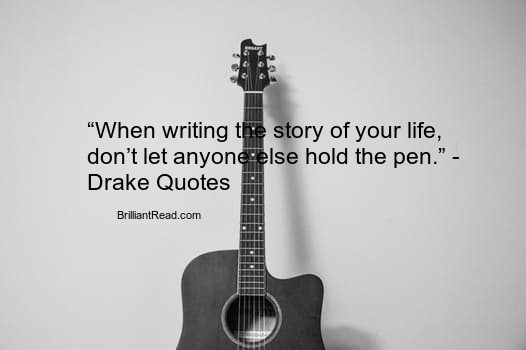 50 Best Drake Quotes On Love Life Songs And Success Brilliantread Media