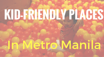 Kid-friendly places in Manila, Philippines