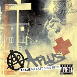 A-Plus - My Last Good Deed CD [Hiero Imperium]