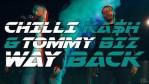 Chilli Ka$h X Tommy Biz – Way Back [Video]