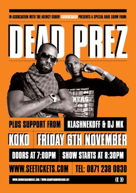 Dead Prez, Klashnekoff and DJ MK At Koko
