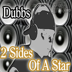 Dubbs - 2 Sides Of A Star