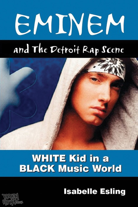 Eminem And The Detroit Rap Scene: White Kid In A Black Music World by Isabelle Isling [Colossus Books]