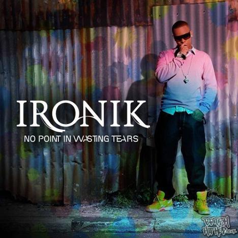 Ironik - No Point In Wasting Tears LP [Asylum]