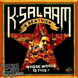 K Salaam and Beatnick - Whose World Is This?