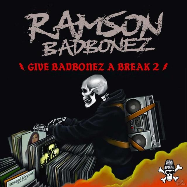 Ramson Badbonez - Give BadBonez A Break 2