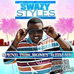Swazy Styles - Spend this Money With Me