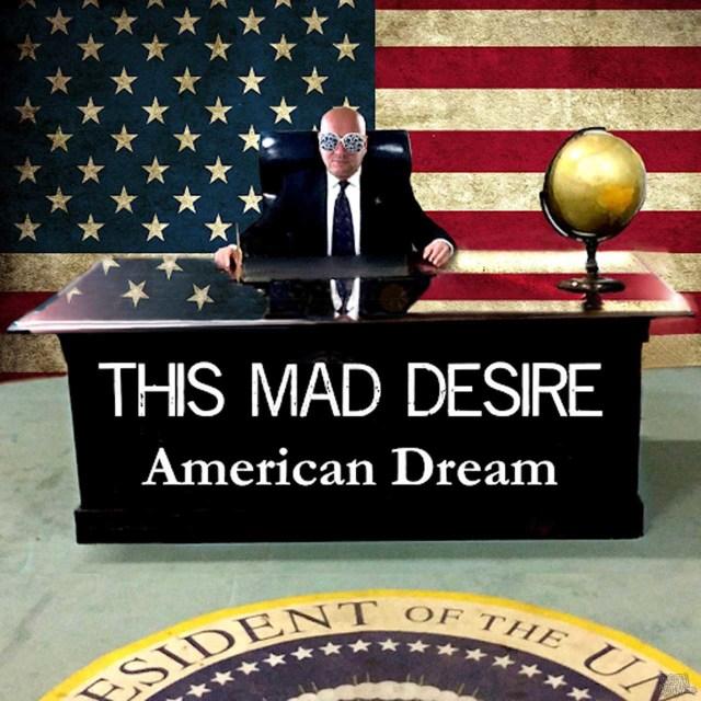 This Mad Desire - American Dream