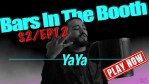 YaYa – Bars In The Booth S2EP12 [Video]