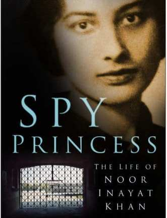 GOOD READ: Spy Princess – The Life Of Noor Inayat Khan