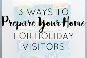 3 Ways to Prepare For Holiday Visitors