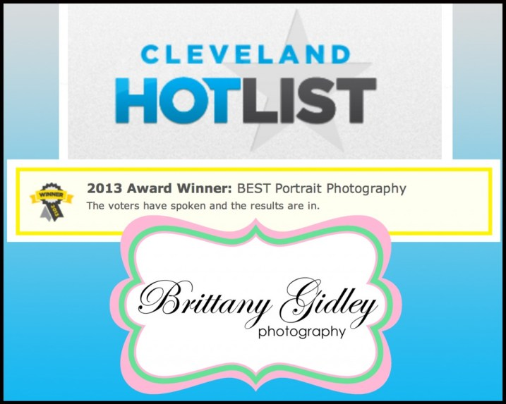 Winner Cleveland's Hottest Portrait Photographer 2013 | Cleveland Hot List | Brittany Gidley Photography LLC