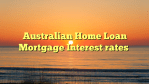 Australian Home Loan Mortgage Interest rates
