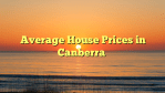 Average House Prices in Canberra