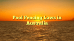 Pool Fencing Laws in Australia