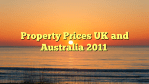 Property Prices UK and Australia 2011