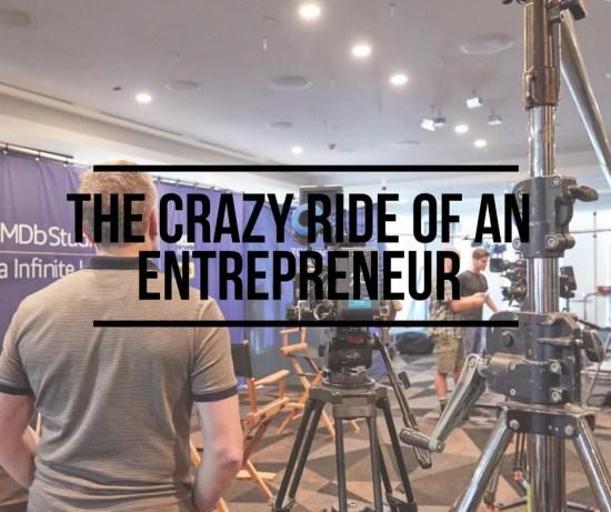 The Crazy Ride of An Entrepreneur