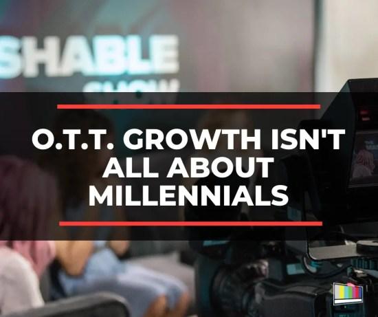 OTT Growth Isn't All About Millennials