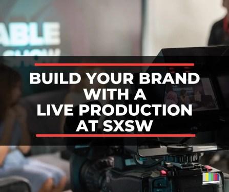 SXSW live production