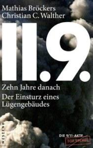 11.9. - zehn Jahre danach_ Der Einsturz eines Lügengebäudes