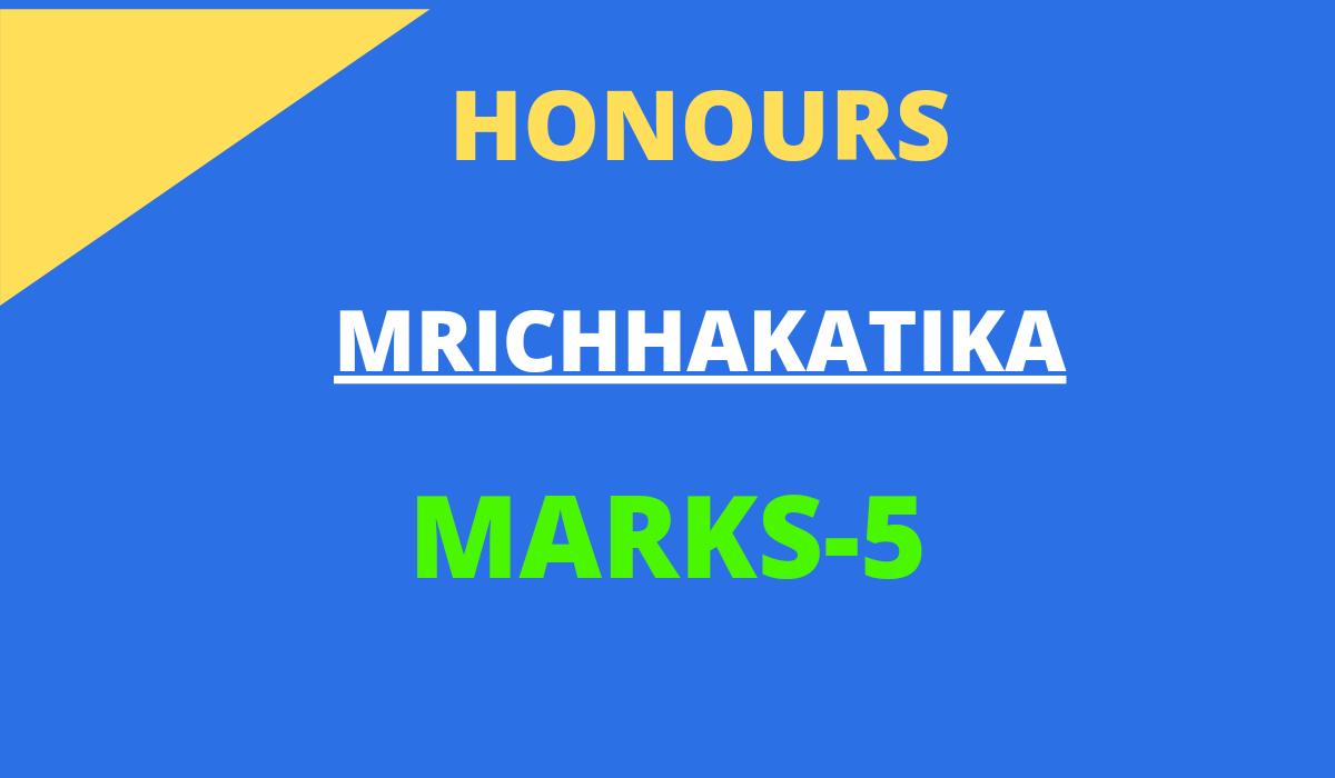MRICHHAKATIKA QUESTIONS AND ANSWERS MARKS 5