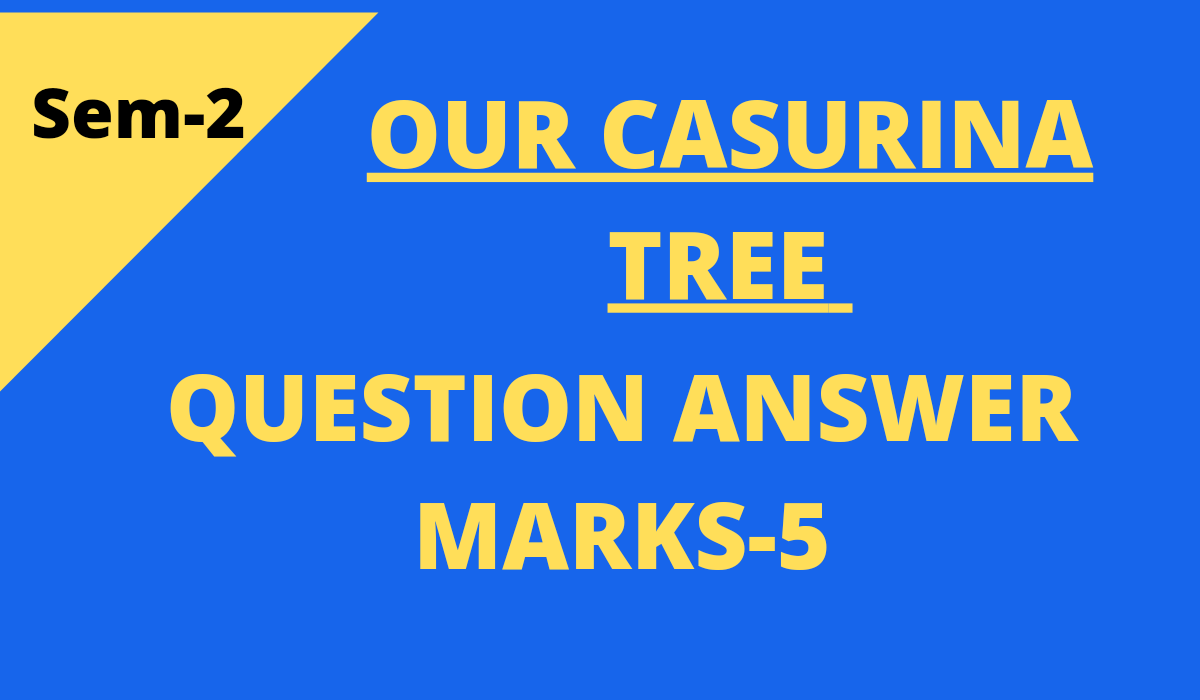 Our Casuarina Tree by Toru Dutt Questions and Answers Marks 5