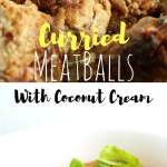 Curried Meatballs with Coconut Cream Sauce – These meatballs are the new household favorite. Packed with caramelized onions and served with a spicy curry sauce, these babies will keep you coming for more.