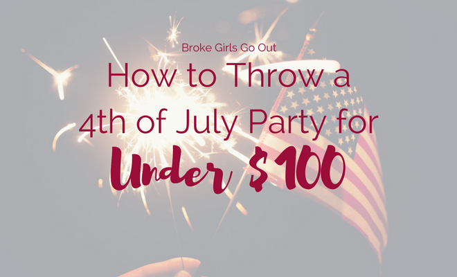 throw a 4th of july party for under $100