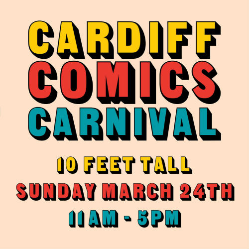 Cardiff Comics Carnival Debuts this March 24th - A New Date on the 2019 Comics Calendar from Small Pressers Josh Hicks and Ioan Morris