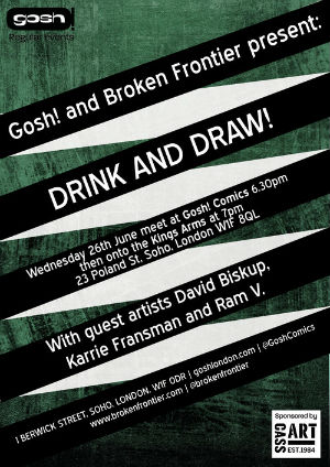 The Gosh! Comics and Broken Frontier Drink and Draw is Back on Wednesday June 26th with Guest Artists Karrie Fransman, Ram V and David Biskup