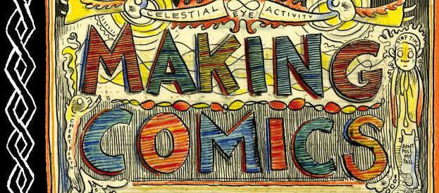 Making Comics - Lynda Barry and Drawn & Quarterly Bring a Magnificent Lecture on Art to Life