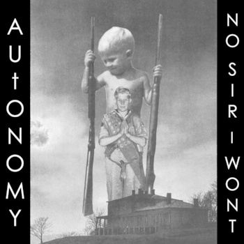Autonomy/No Sir I Won't